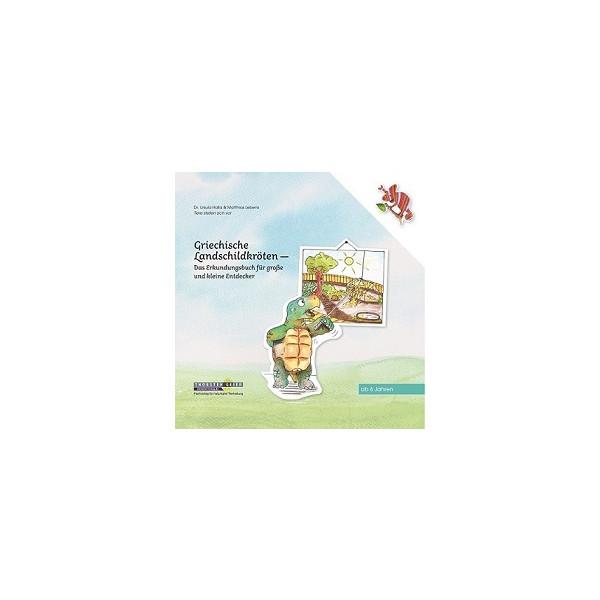 Griechische Landschildkröten. Das Erkundungsbuch für große und kleine Entdecker